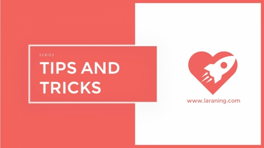 Laravel Tips and Tricks